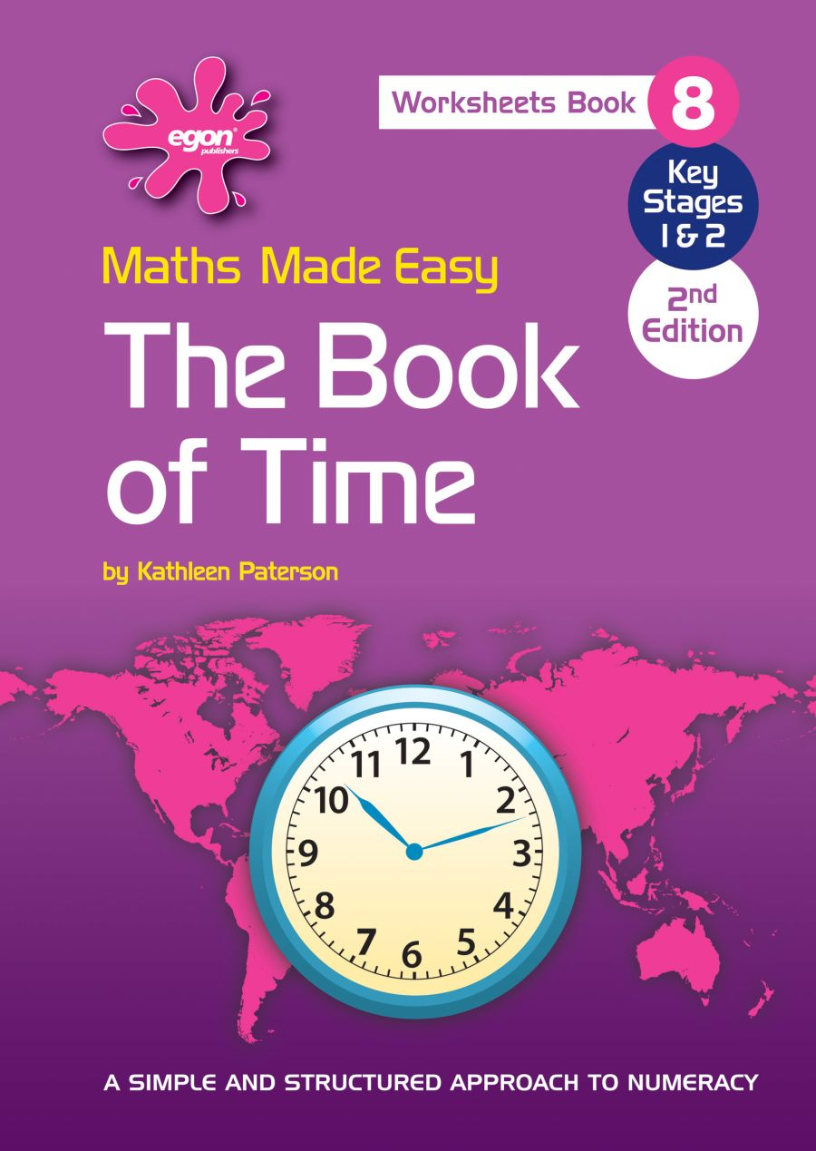 Maths Made Easy: Book 8 - The Book of Time