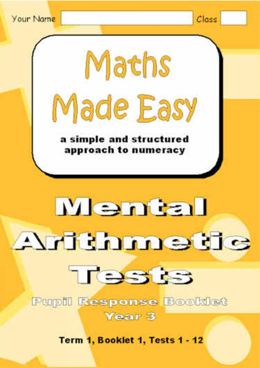 Mental Arithmetic Tests Pupil Response Booklet Year 3 Booklet 1, Tests 1-12