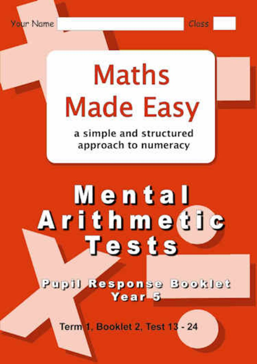 Mental Arithmetic Tests Pupil Response Booklet Year 5 Booklet 2, Tests 13 - 24