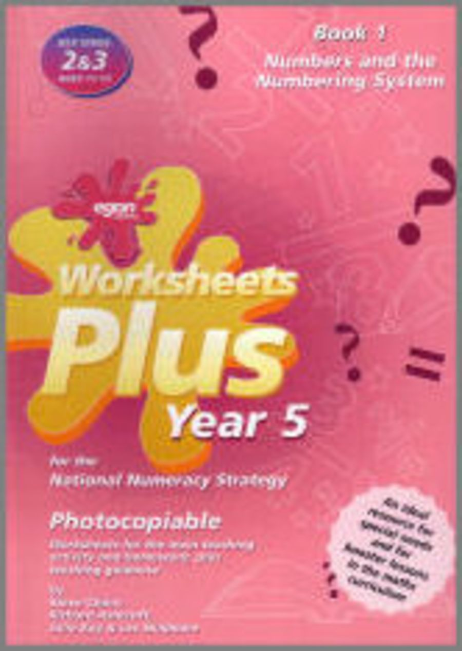Worksheets Plus Year 5 Book 1: Numbers and the Numbering System