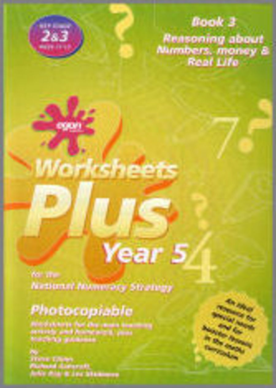 Worksheets Plus Year 5 Book 3: Reasoning about Numbers, Money & Real Life