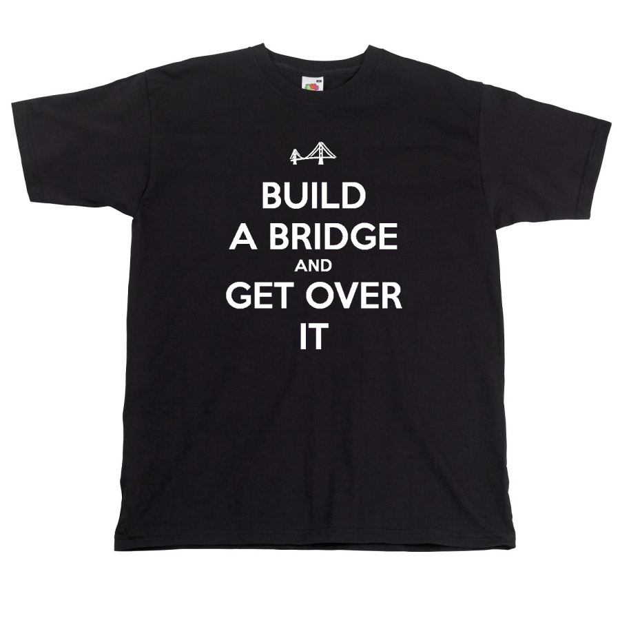 Build a Bridge and Get Over It