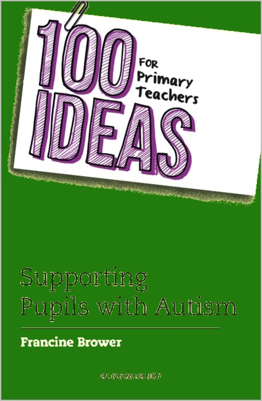 100 ideas for Primary Teachers Supporting Pupils with Autism