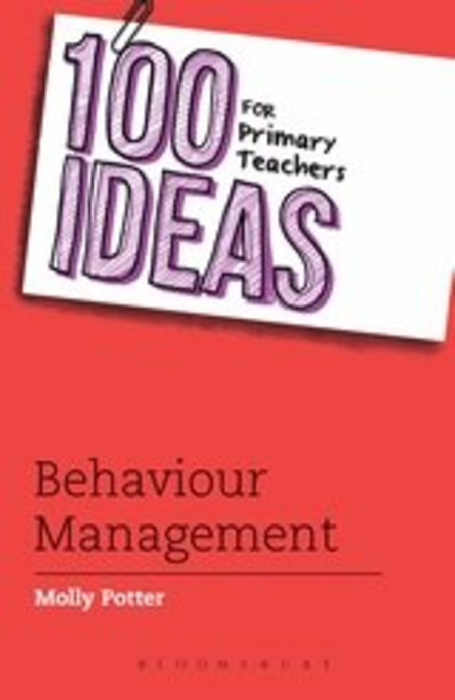 100 Ideas Behaviour Management for Primary Teachers
