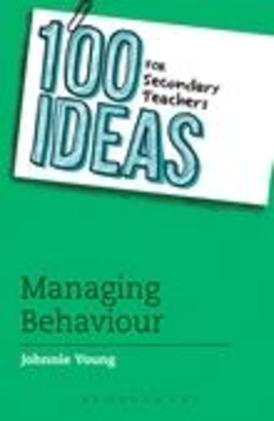 100 Ideas Behaviour Management for Secondary Teachers