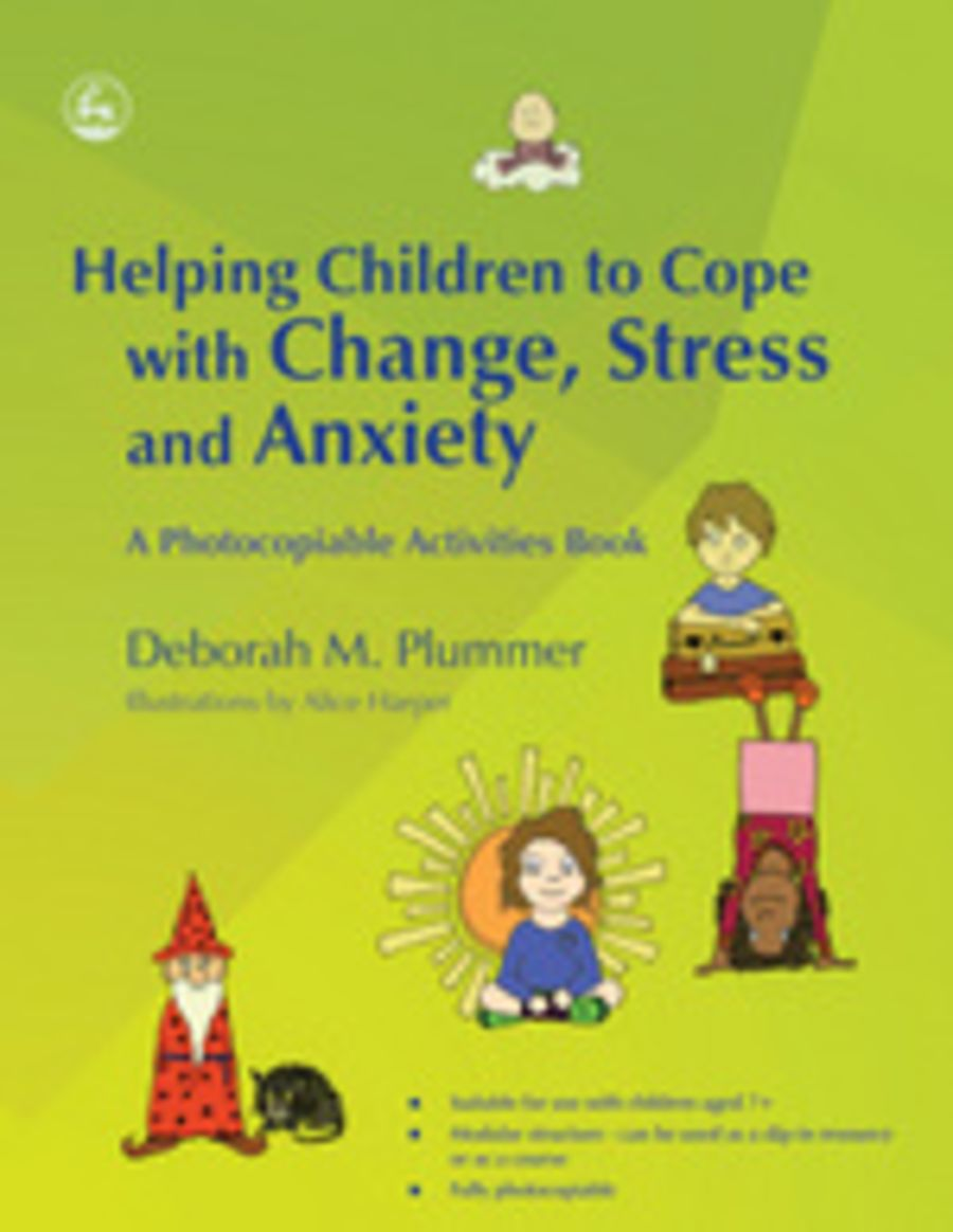 Helping Children to Cope with Change, Stress and Anxiety.