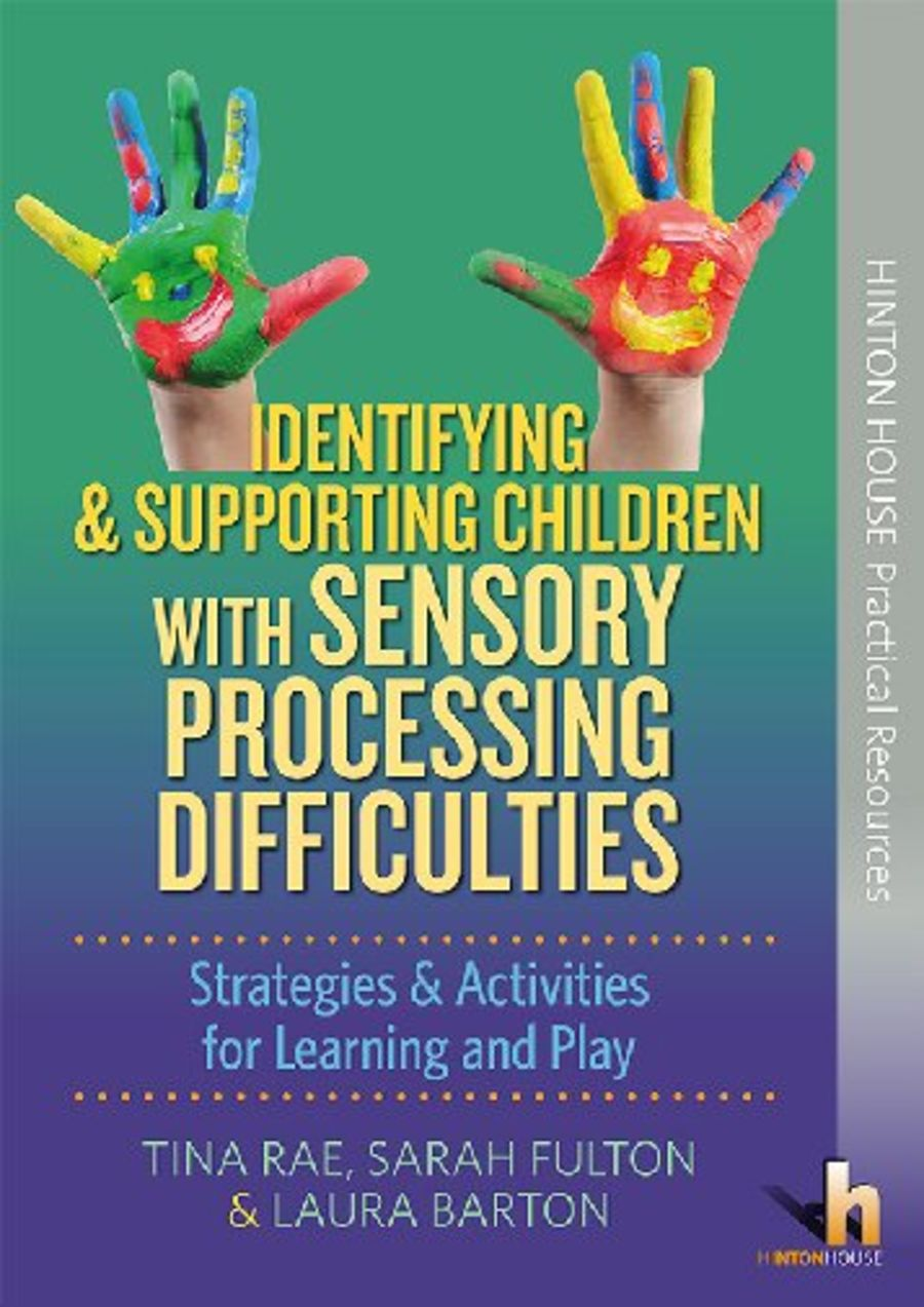 Identifying and Supporting Children with Sensory Processing Difficulties.