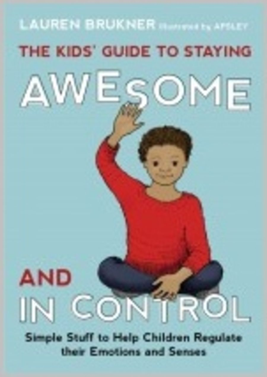 Kid's Guide to Staying Awesome and in Control