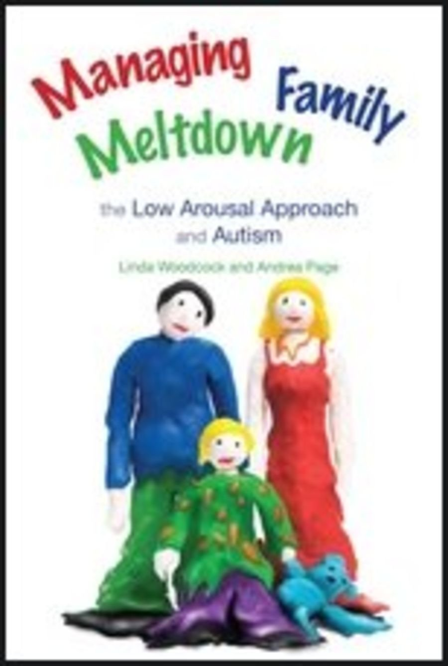 Managing Family Meltdown, the low arousal approach and autism.