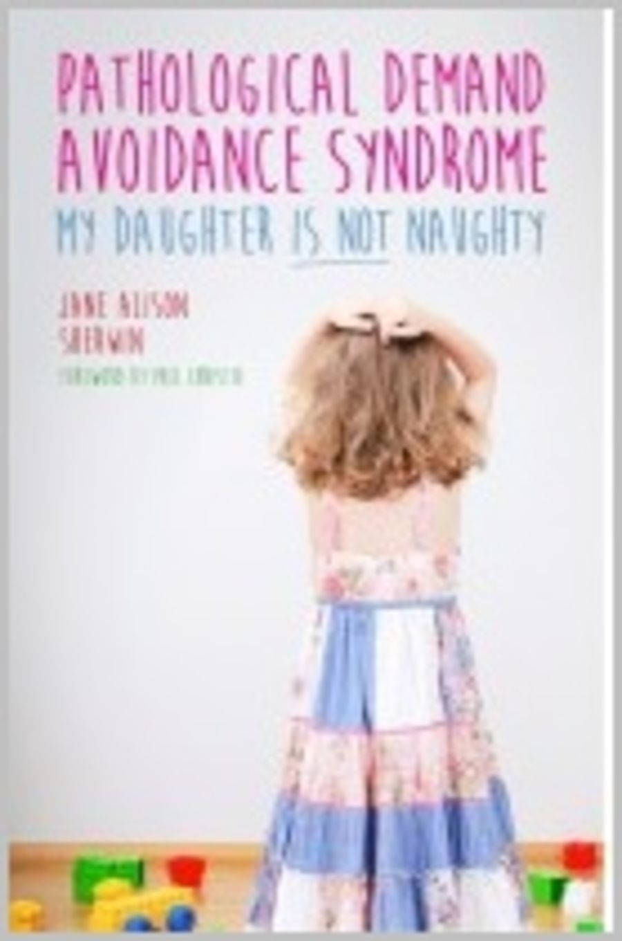 Pathological Demand Avoidance: My daughter is not naughty