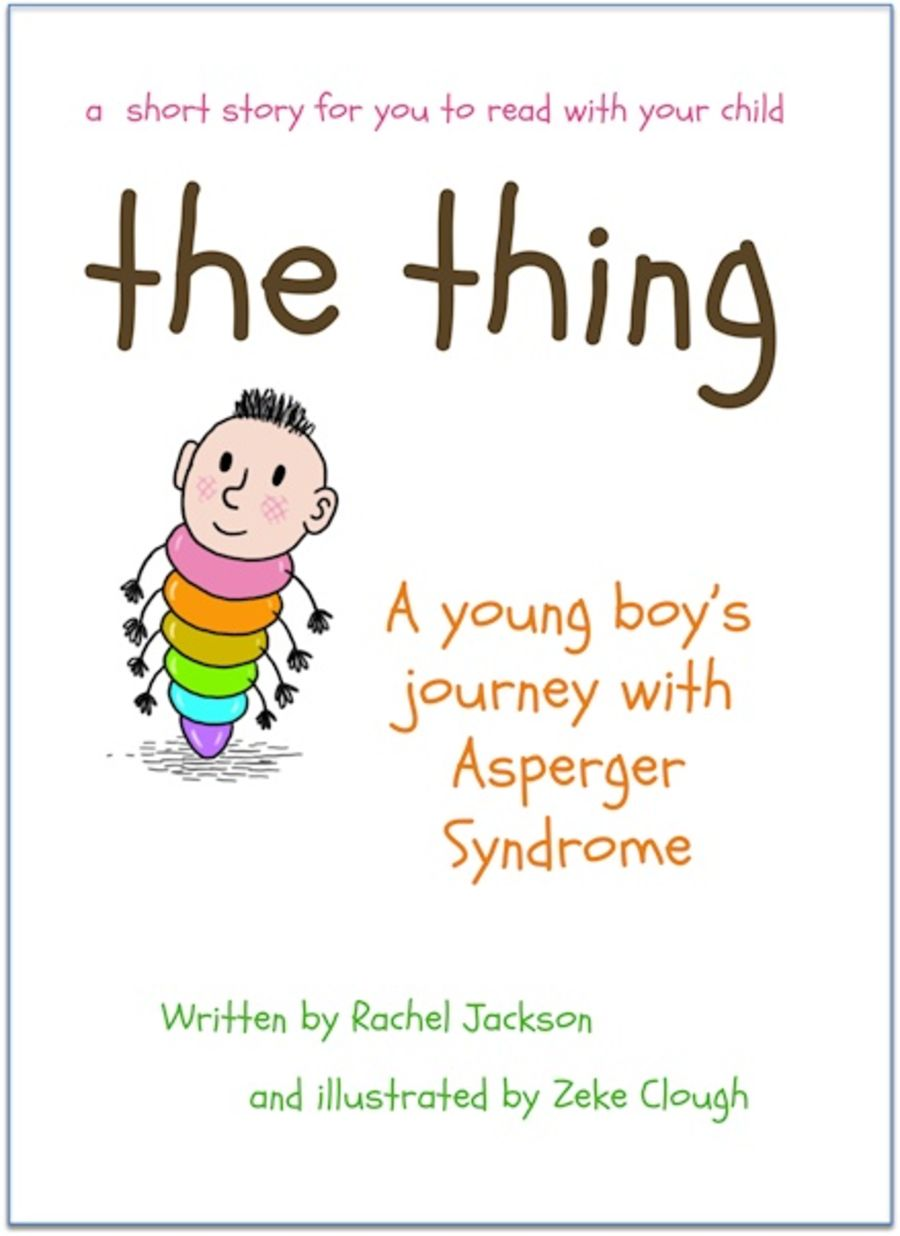 The Thing! A young boy's journey with asperger