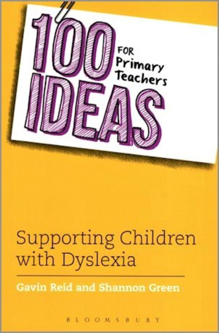 100 Ideas for Supporting Students with Dyslexia for Primary Teachers