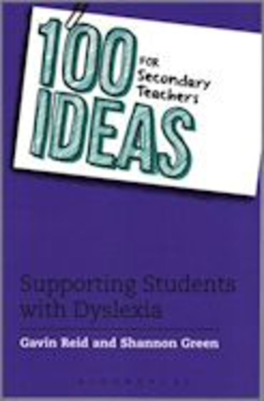 100 ideas for Supporting Students with Dyslexia for Secondary Teachers