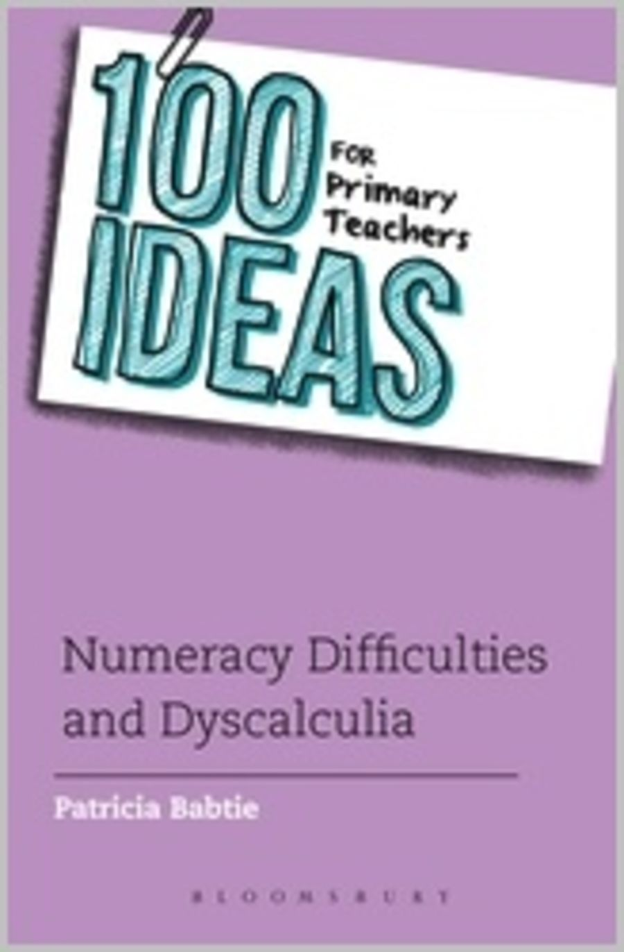 100 Ideas for Numeracy Difficulties and Dyscalculia for Primary Teachers