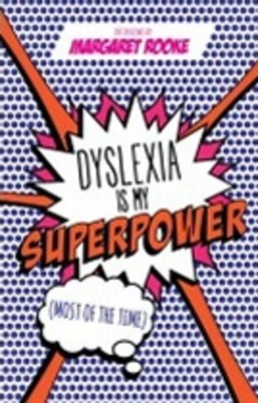Dyslexia is my Superpower