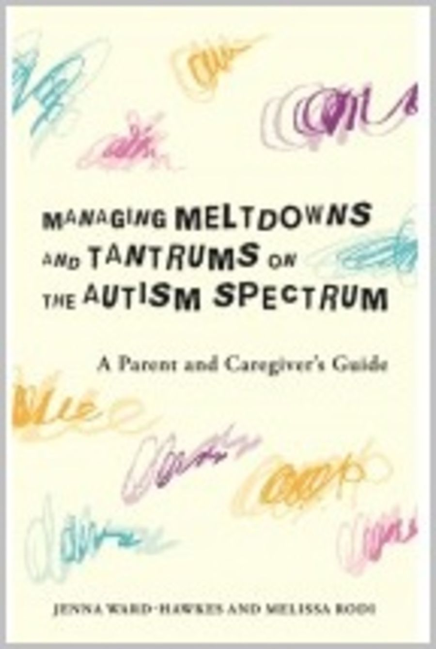 Managing Meltdowns and Tantrums on the Autism Specturm