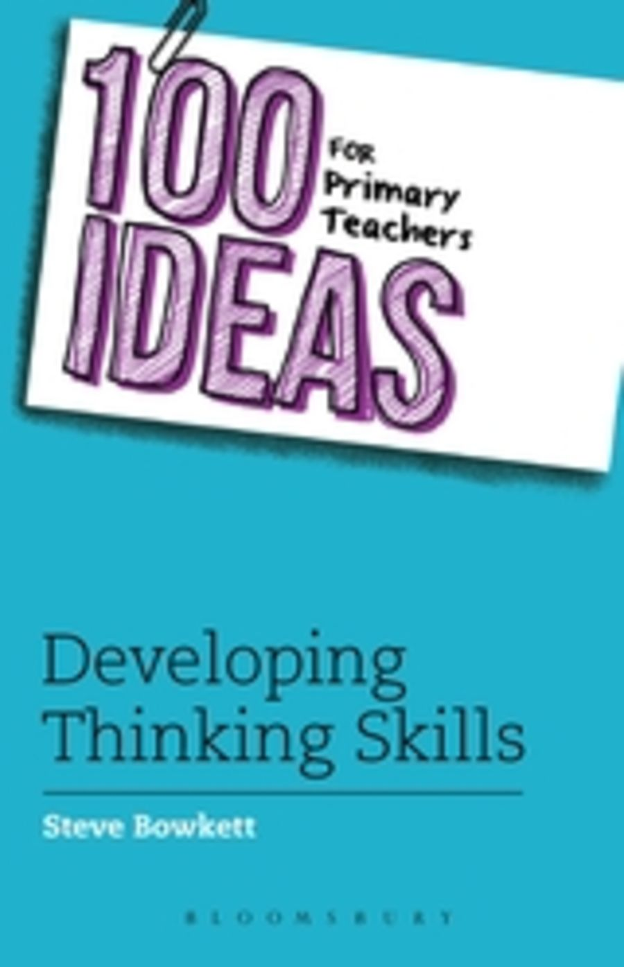 100 Ideas for Developing Thinking Skills in Primary