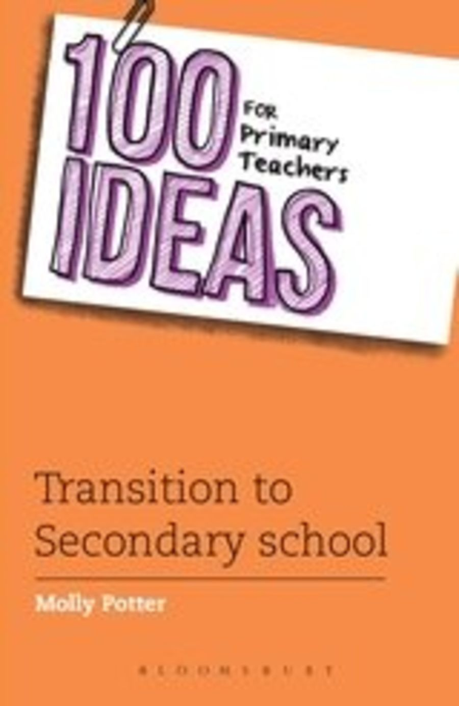100 Ideas for Primary Teachers on Transition to Secondary School