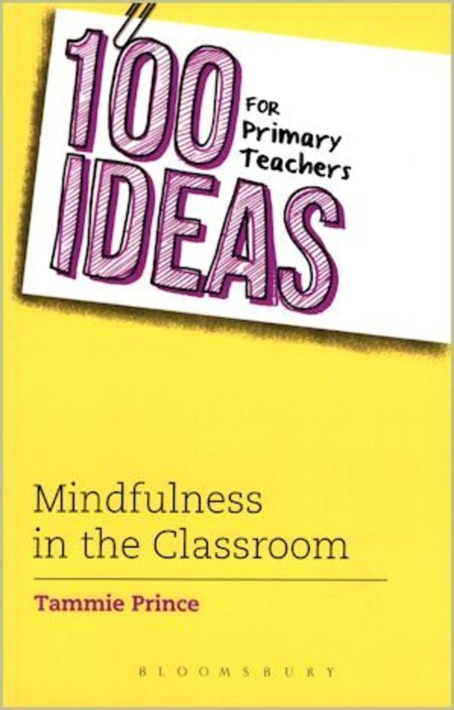 100 Ideas for Primary Teachers on Mindfulness in the Classroom