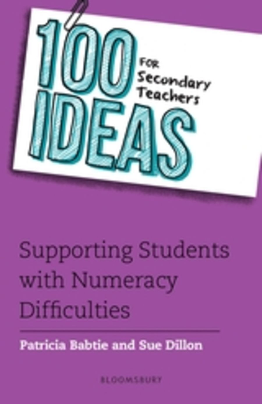 100 Ideas for Secondary Teachers in Supporting Students with Numeracy Difficulties