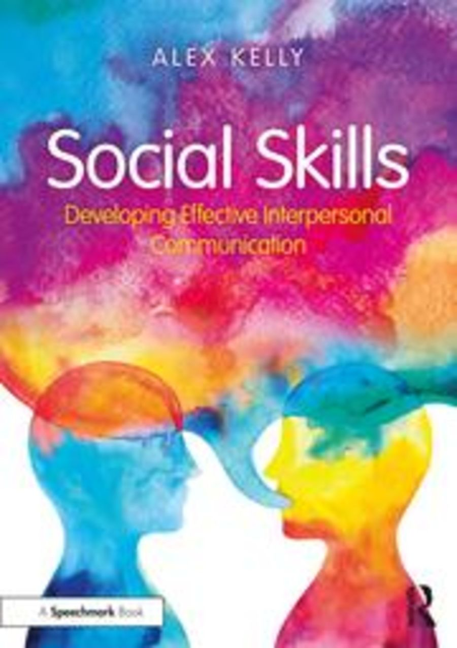 Social Skills: Developing Effective Interpersonal Communication