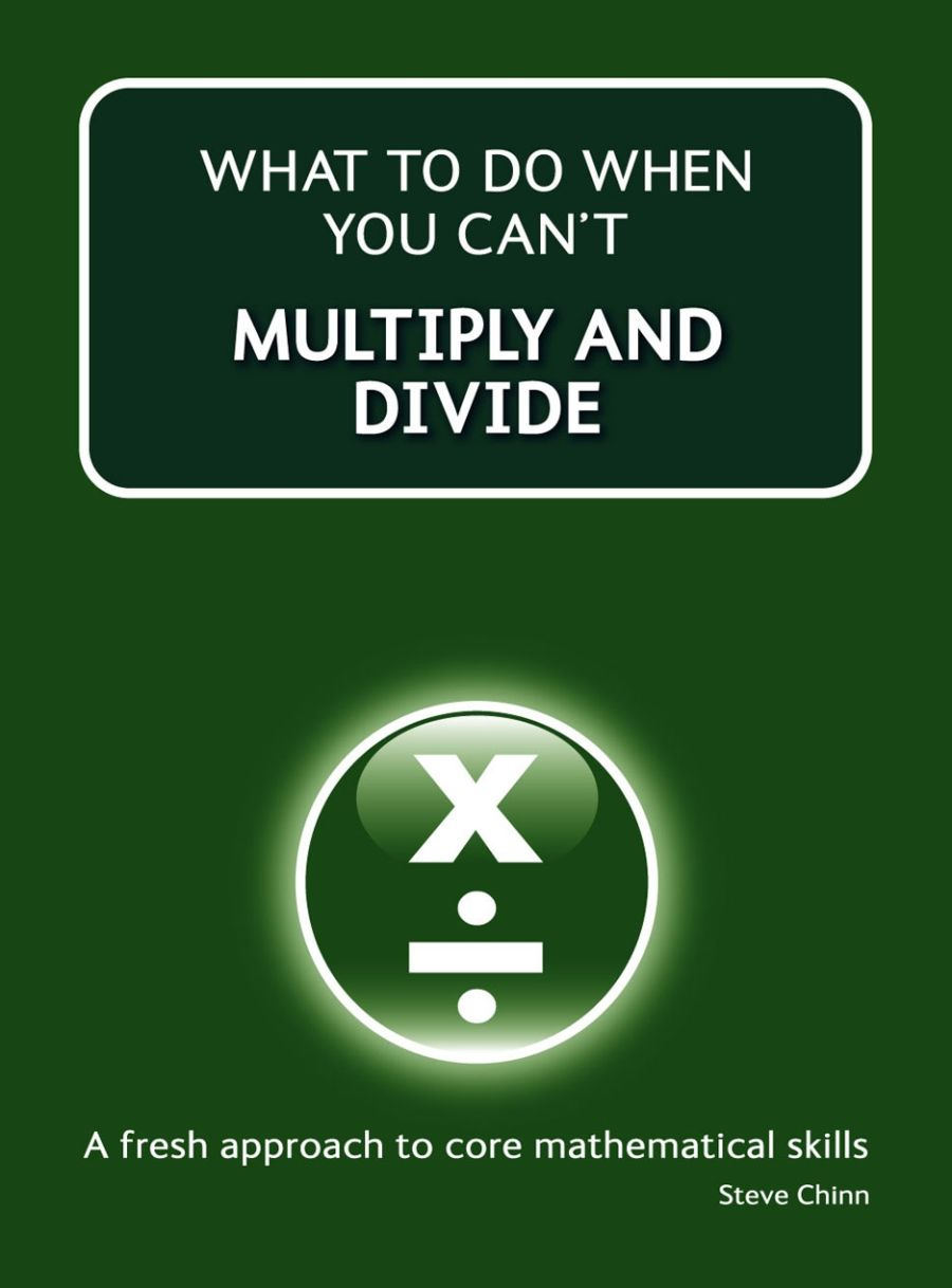 What to do When You Can't Multiply and Divide