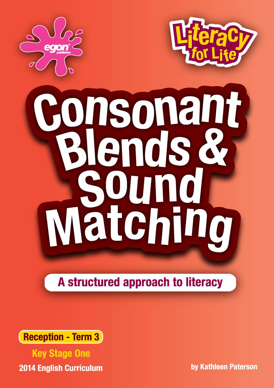 Literacy for Life - Reception Year Term 3: Consonant Blends & Sound Matching