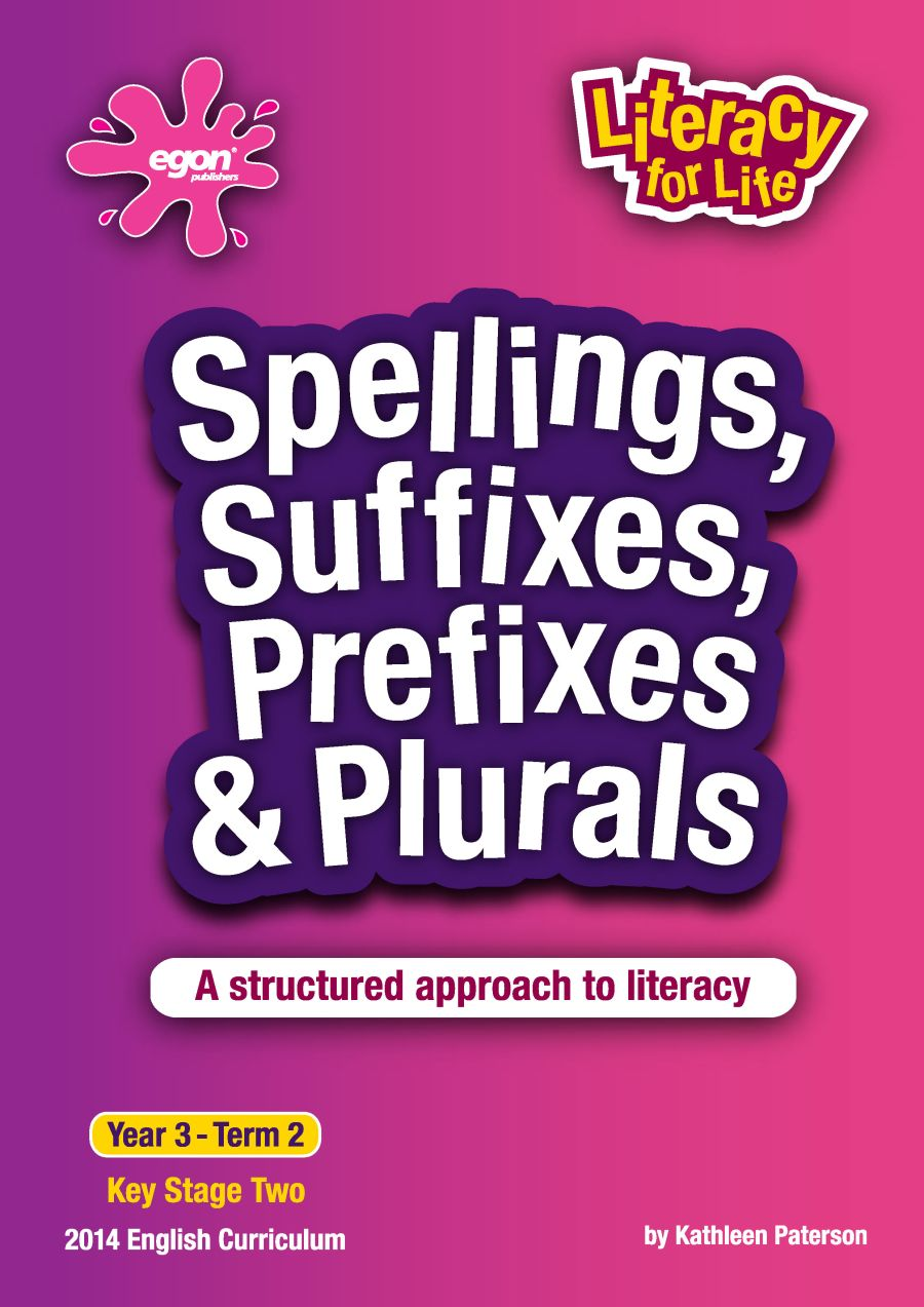 Literacy for Life -  Year 3 Term 2: Spellings, Suffixes, Prefixes & Plurals