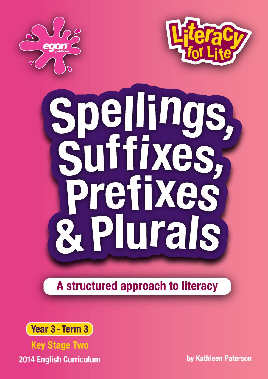 Literacy for Life -  Year 3 Term 3: Spellings, Suffixes, Prefixes & Plurals