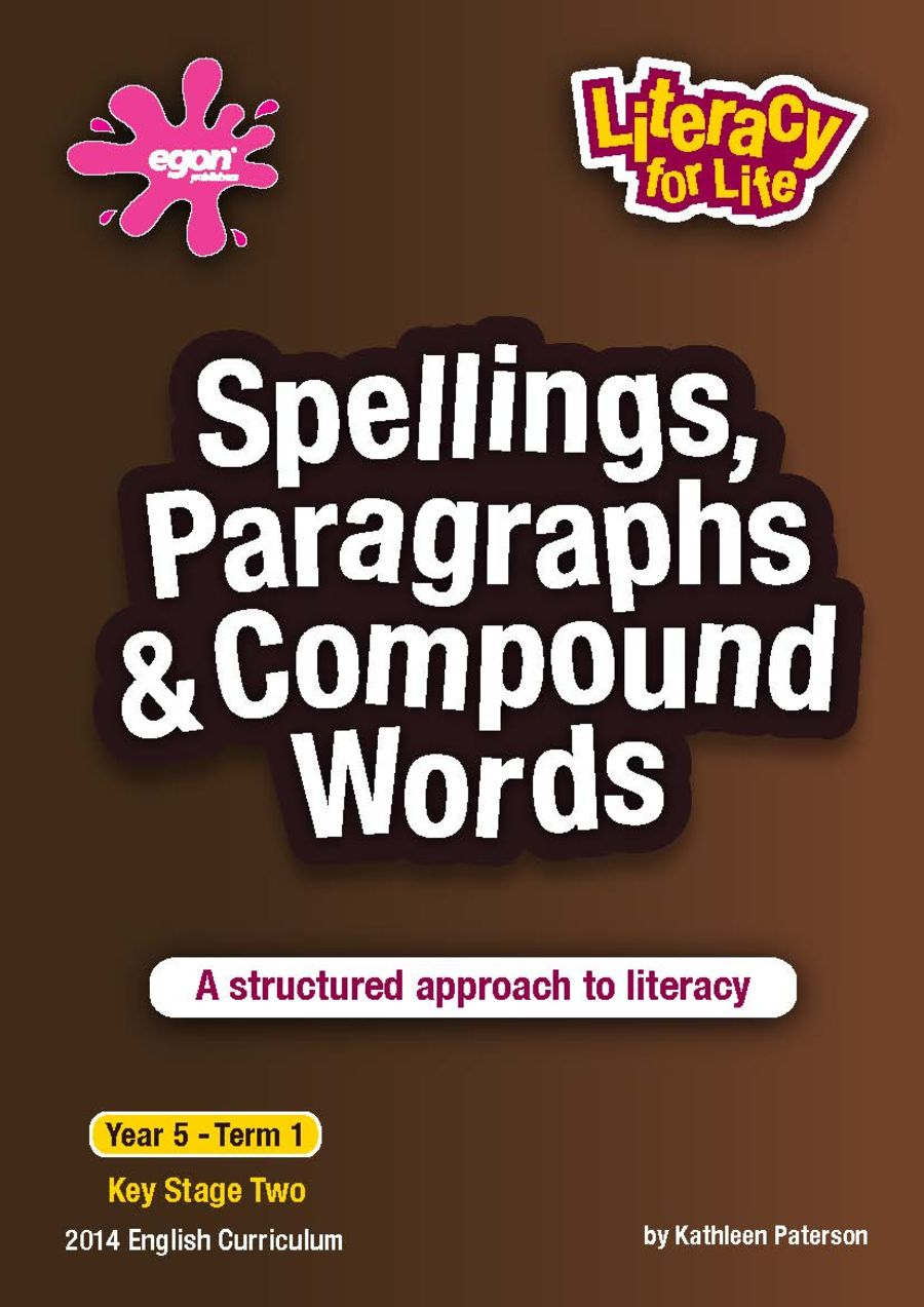 Literacy for Life -  Year 5 Term 1: Spellings, Paragraphs & Compound Words