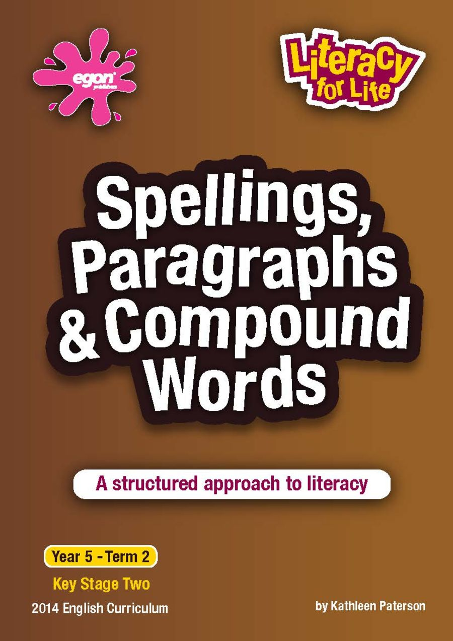 Literacy for Life -  Year 5 Term 2: Spellings, Paragraphs & Compound Words