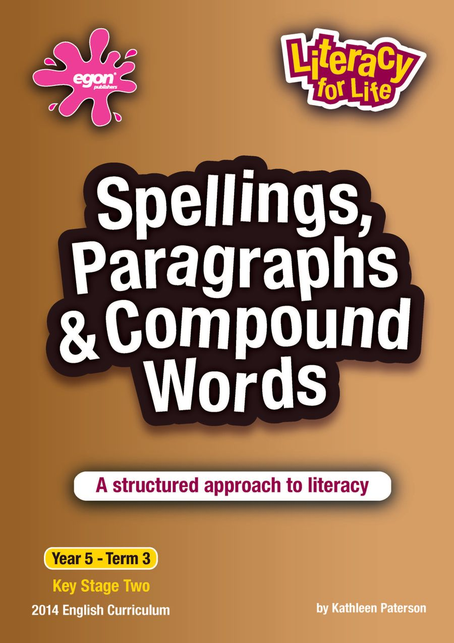 Literacy for Life -  Year 5 Term 3: Spellings, Paragraphs & Compound Words