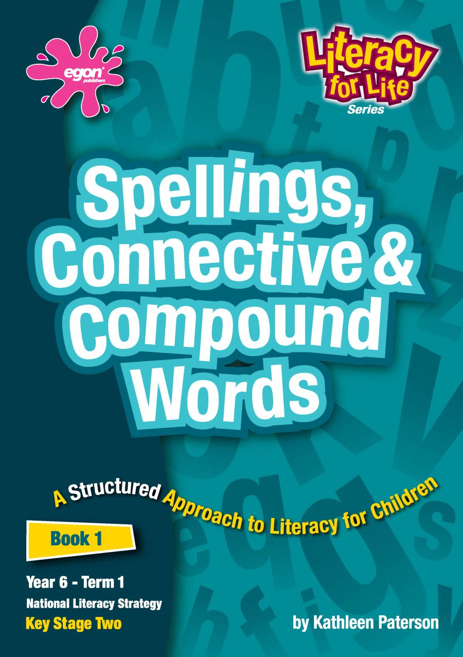 Literacy for Life -  Year 6 Term 1: Spellings, Connective & Compound Words