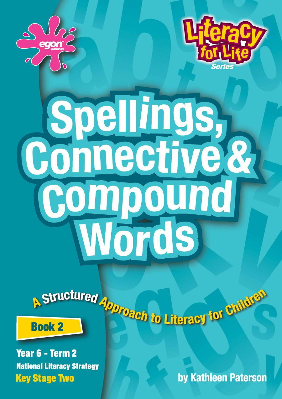 Literacy for Life -  Year 6 Term 2: Spellings, Connective & Compound Words
