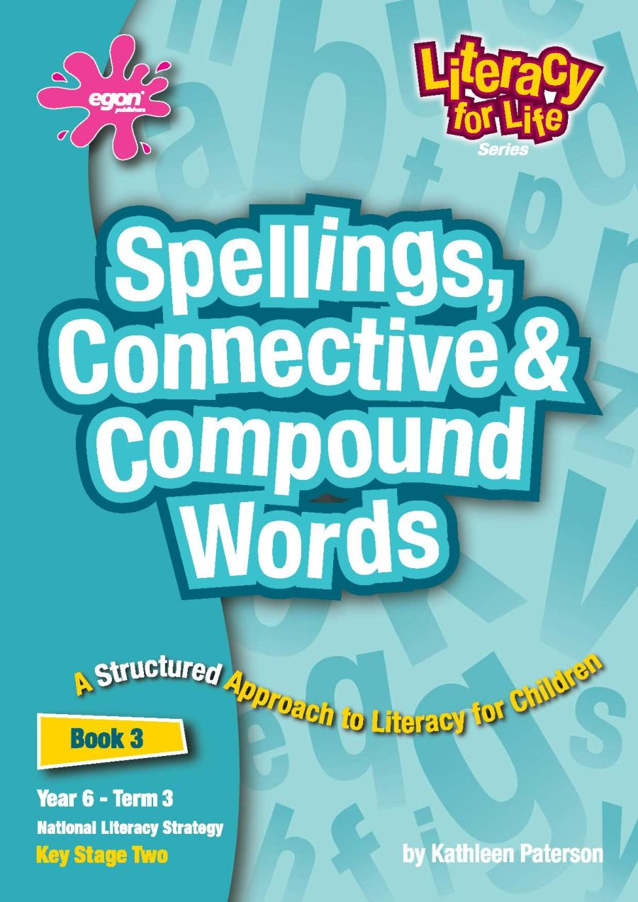 Literacy for Life -  Year 6 Term 3: Spellings, Connective & Compound Words