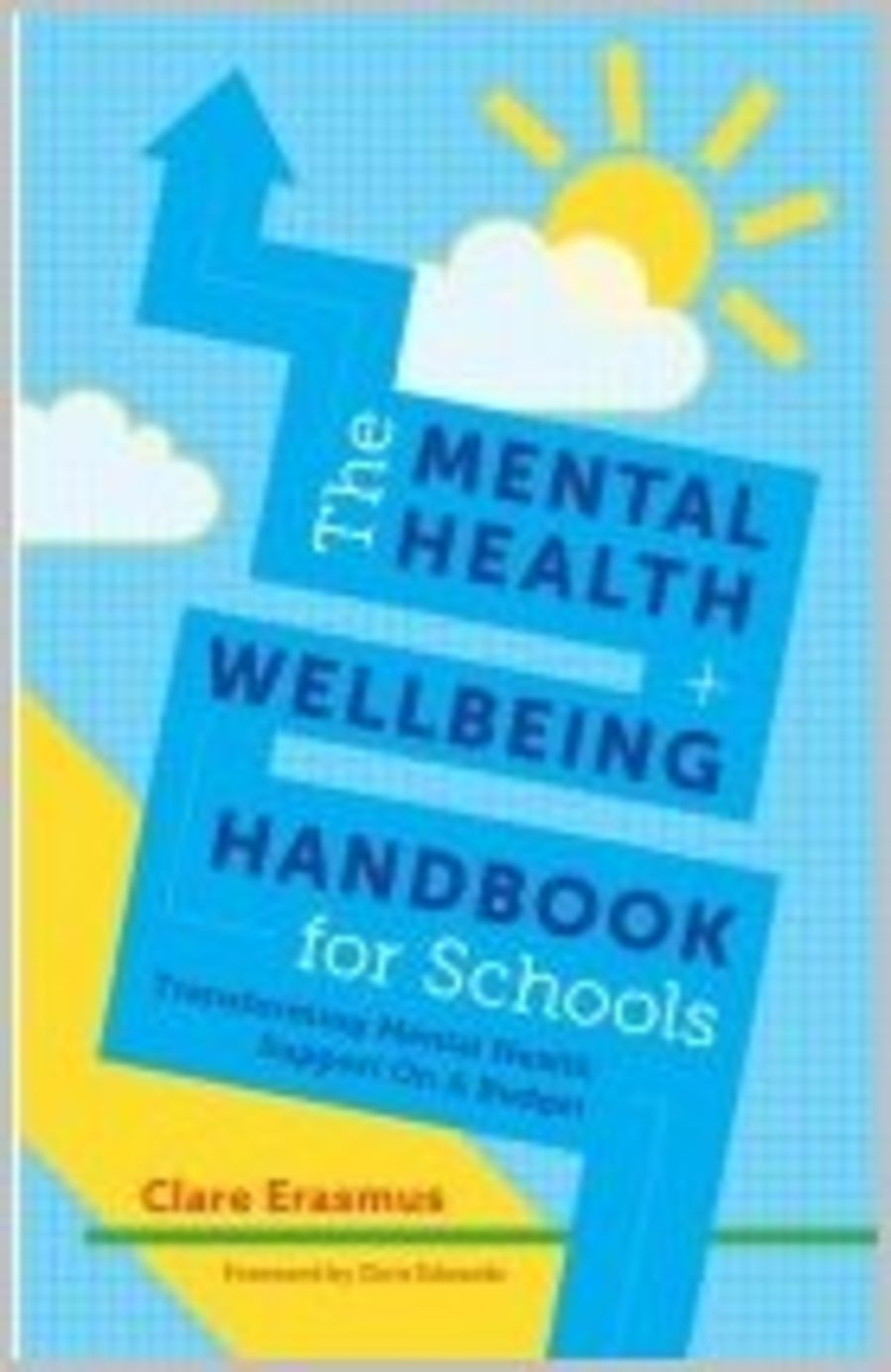 The Mental Health and Wellbeing Handbook for Schools