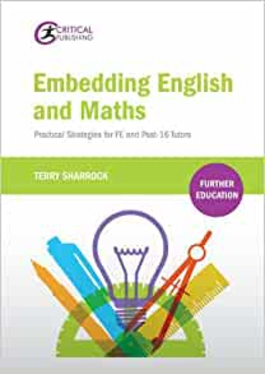 Embedding English and maths: Practical Strategies for FE and Post 16 Tutors