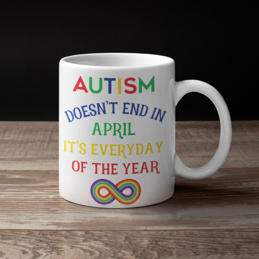 Autism does't end in April 11oz white mug