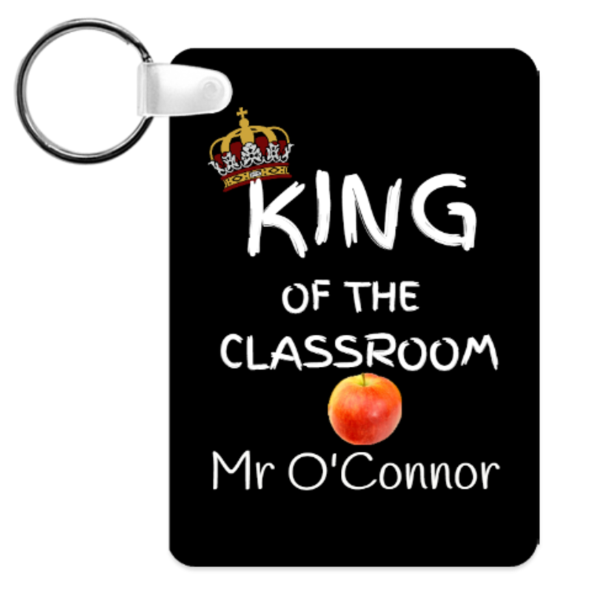 King of the classroom Personalised Teacher gift keyring 6cm x 4cm