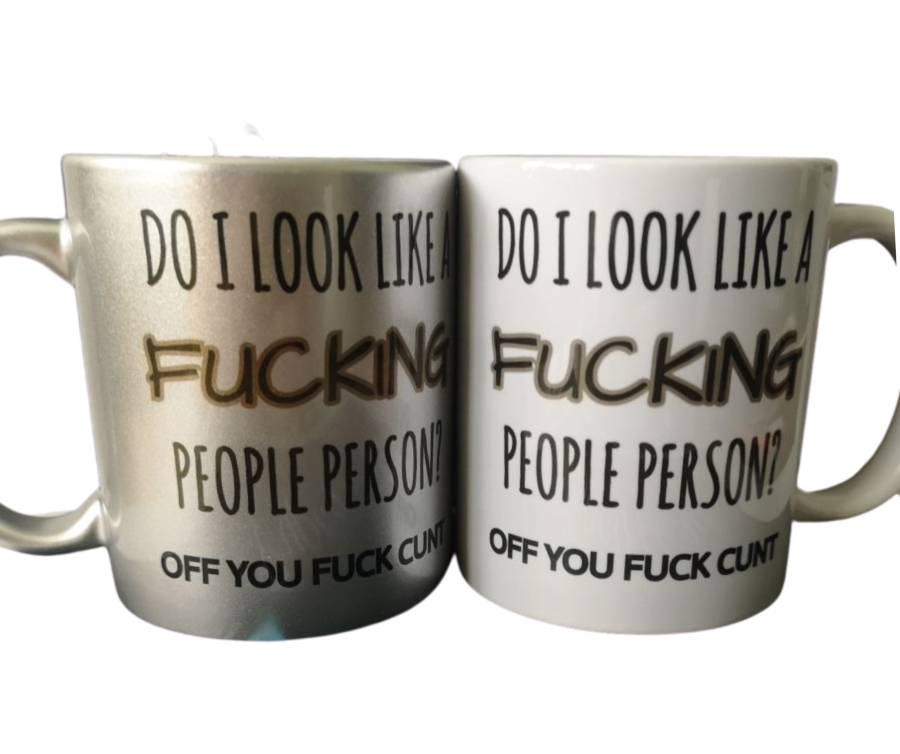 Do I look like a fucking people person off you fuck cunt funny adult mug gift