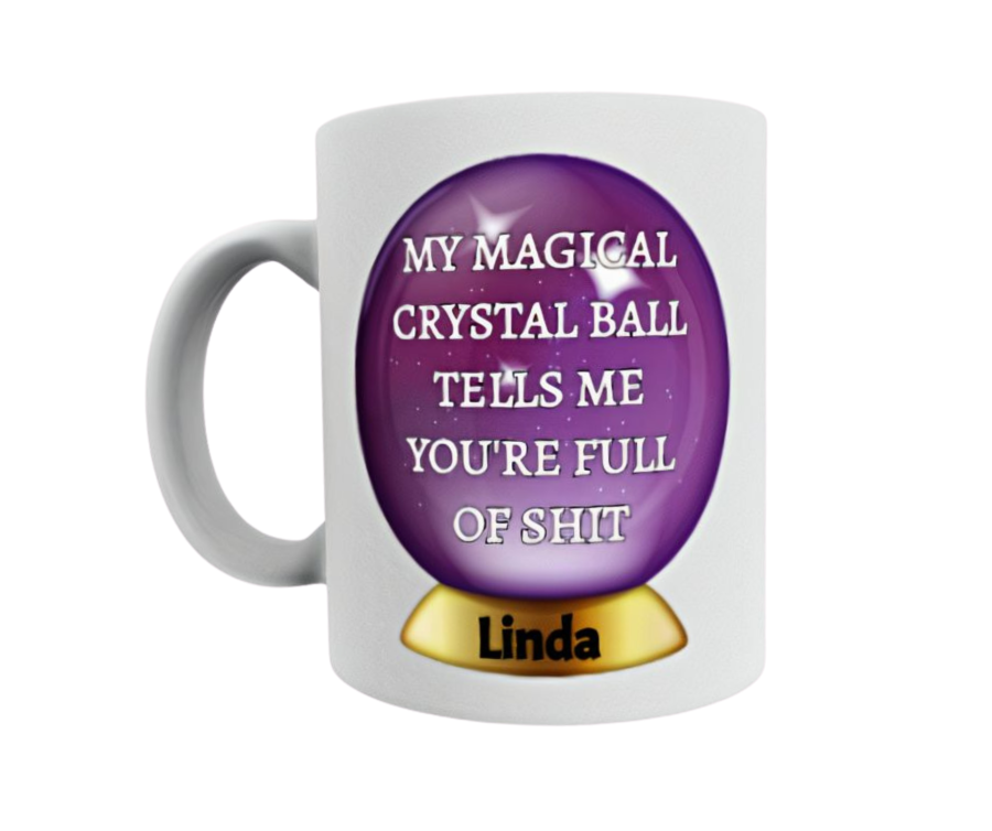 Personalised Magical Ball tells me you're full of shit