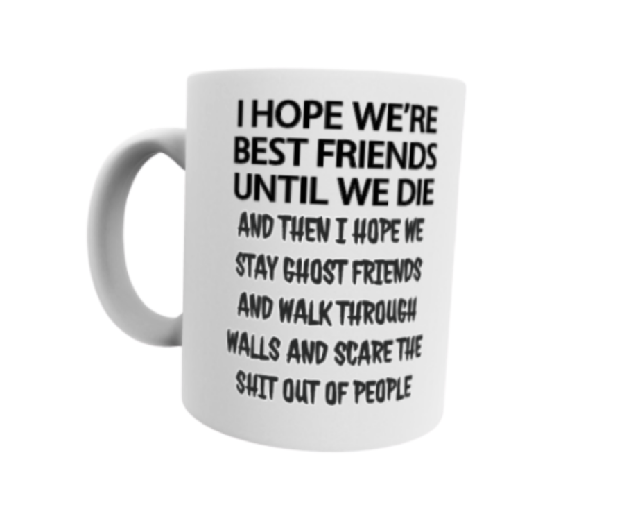 Best Friends until we die 11oz mug