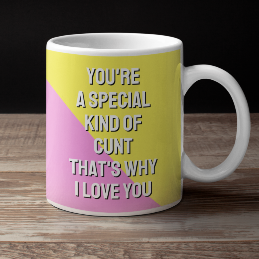 You're a special cunt swear mug