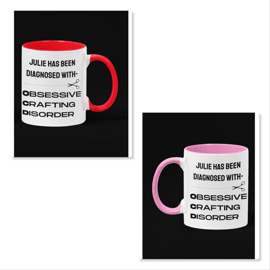 Crafters Custom Coffee Mug Obsessive Crafting Disorder with any name