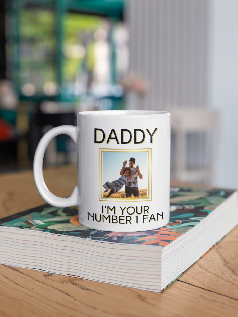 Daddy I'm your number 1 fan 11oz coffee mug for Father's Day