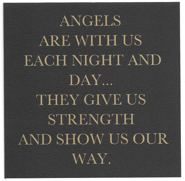 Angels are with us each night and day...