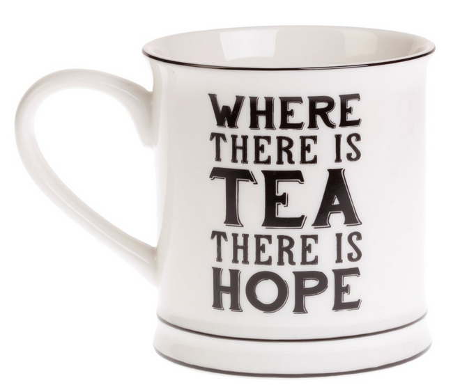 Where There Is Tea There Is Hope MUG