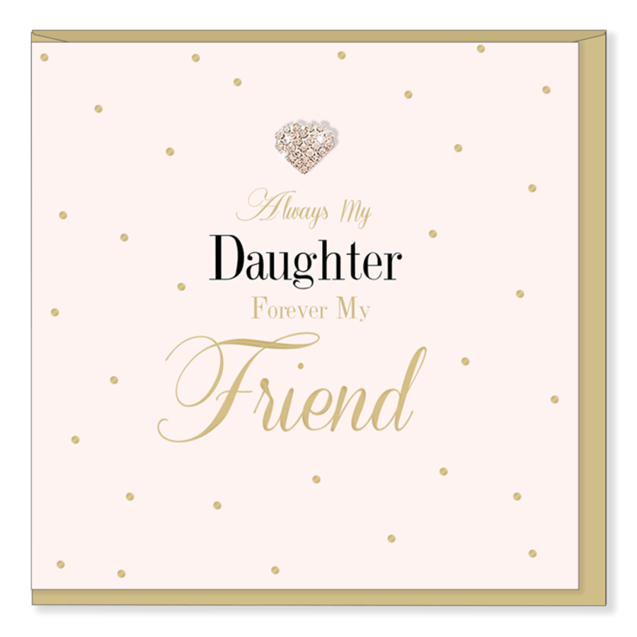 Always my Daughter forever my Friend