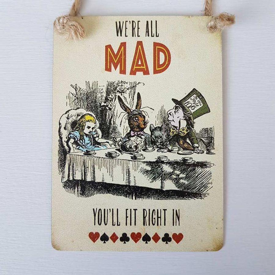 We're All Mad.. Mini Metal Sign