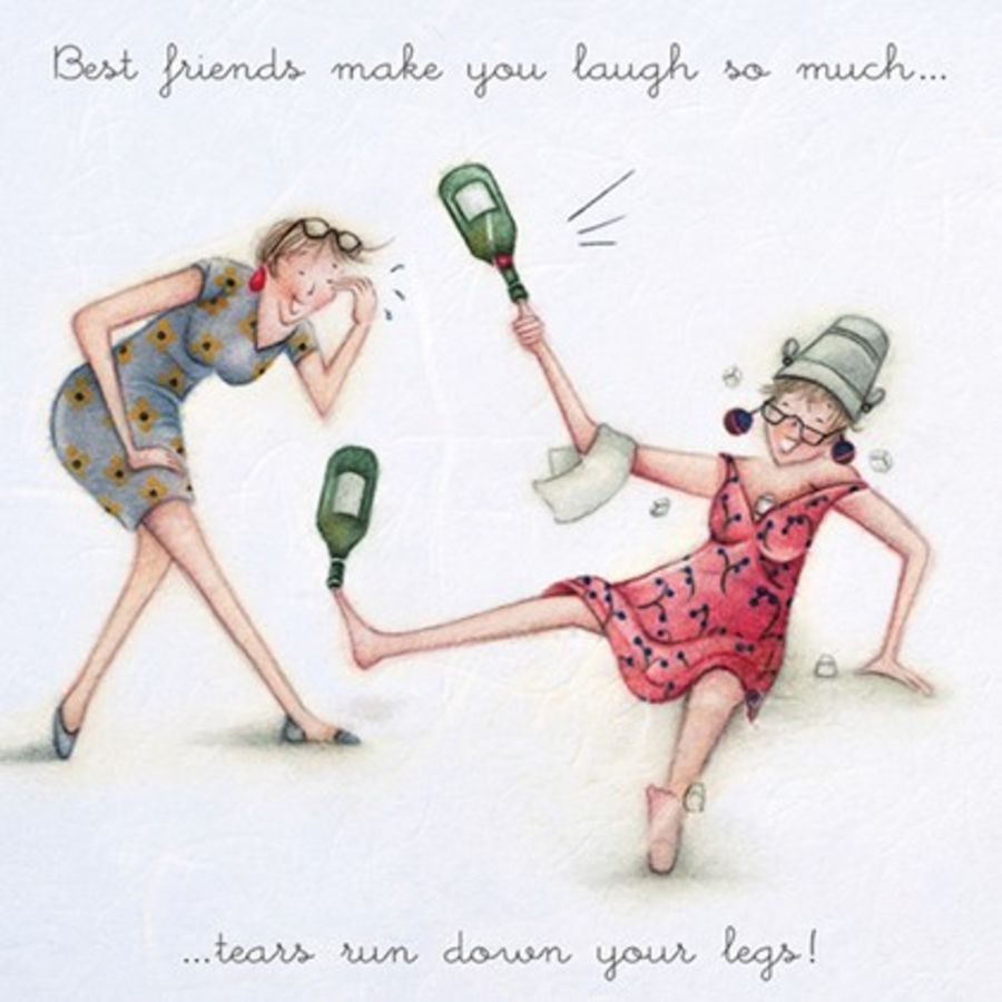 Best friends make you laugh so much ...